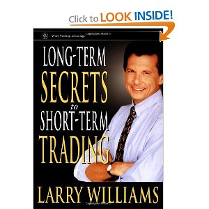 LARRY WILLIAMS - LONG TERM SECRETS FOR SHORT TERM TRADING